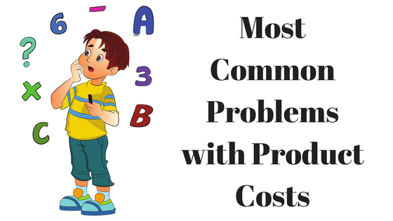 Most Common Problems with Product Costs